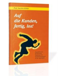 Auf die Kunden, fertig, los! von Prof. joachim Köhler